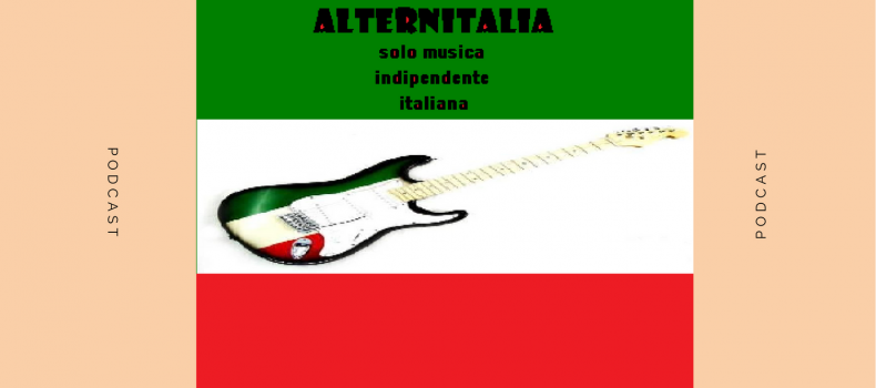 Scaletta e Podcast Alternitalia 6-7-2018