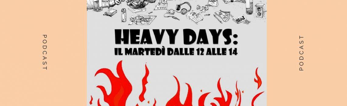 HEAVY DAYS con VINCENZO PRESUTTI del 21-05-2019