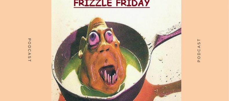 Scaletta e Podcast Frizzle Friday 15-12-2017