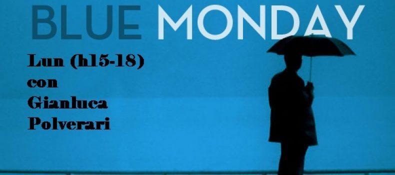 Scaletta e Podcast Blue Monday 12-12-2016