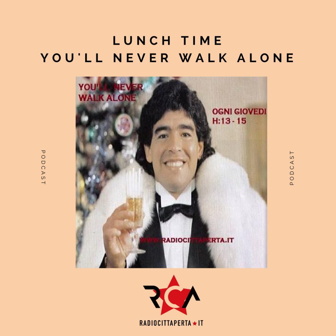 LUNCH TIME – YOU'LL NEVER WALK ALONE con YURI del 01-02-2018