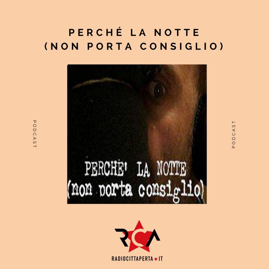 PERCHE' LA NOTTE (NON PORTA CONSIGLIO) con MARCO BOSCO del 18-10-2018
