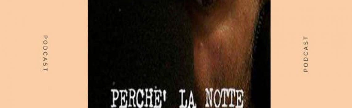 PERCHE' LA NOTTE (NON PORTA CONSIGLIO) con MARCO BOSCO del 23-05-2019
