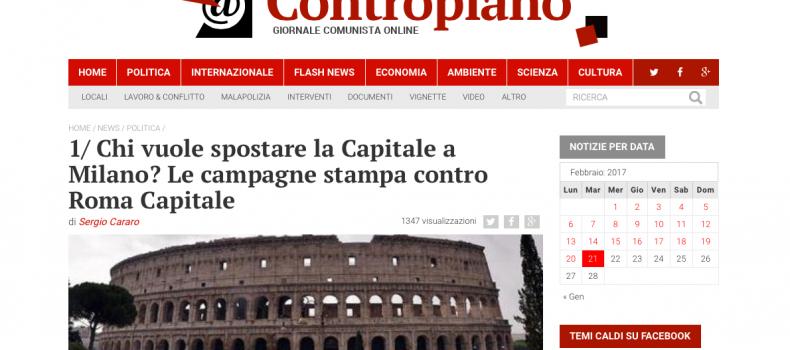 1/ Chi vuole spostare la Capitale a Milano? Le campagne stampa contro Roma Capitale – Contropiano