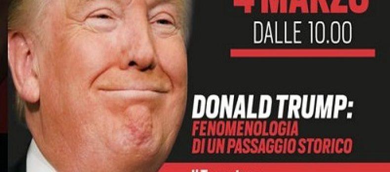 ASCOLTA LA DIRETTA DEL CONVEGNO – SABATO 4 MARZO h 10.00 – Donald Trump: Fenomenologia di un passaggio storico