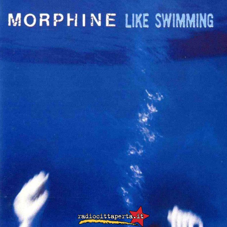 Scaletta e podcast 25º episodio DOWNSIDE UP – Morphine – 'Like Swimming'