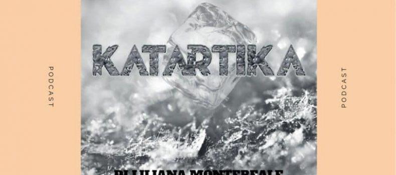 Playlist e Podcast di KATARTIKA con Liliana Montereale del 21/06/2019