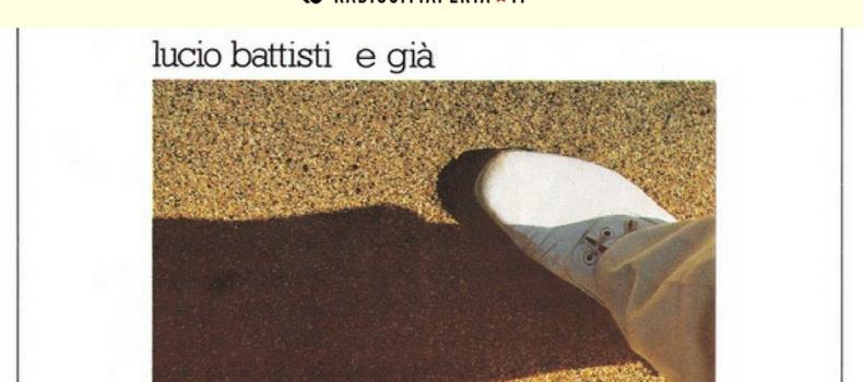 Scaletta e podcast 2º episodio DOWNSIDE UP – Lucio Battisti – 'E Già'