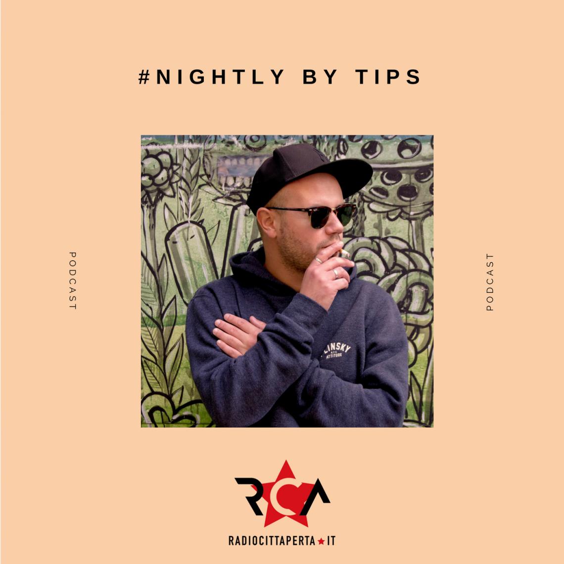 #NIGHTLY BY TIPS con ANT DE OTO del 07-01-2018