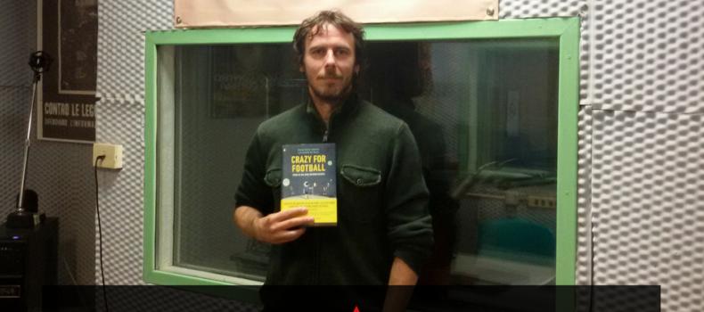 """Intervista libro """"Crazy For Football"""" con Francesco Trento e Volfango De Biasi"""