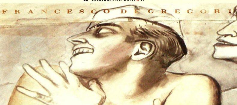 Scaletta e podcast 8º episodio DOWNSIDE UP – Francesco De Gregori – 'Terra Di Nessuno'