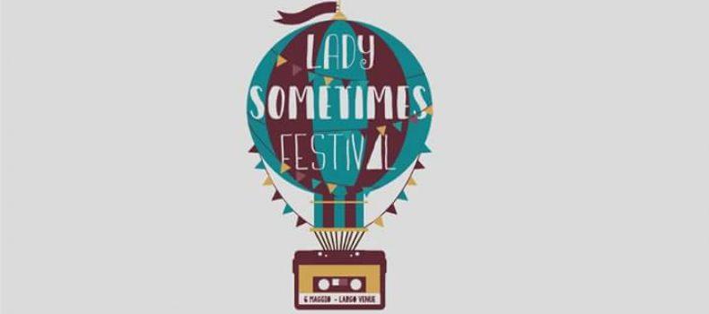 A Very Lady Sometimes Fest #o1, il 6 maggio a Roma