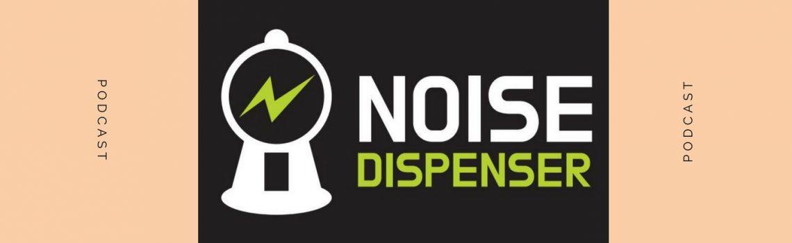 NOISE DISPENSER con LEONARDO ed EMANUELE del 18-09-2019