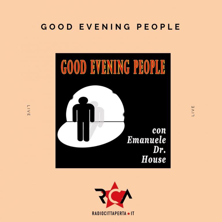 GOOD EVENING PEOPLE – LO SHOW DELLA GENTE COMUNE CON EMANUELE DOCTOR HOUSE