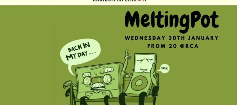 Podcast e scaletta della puntata di MeltingPot di mercoledì 30 Gennaio