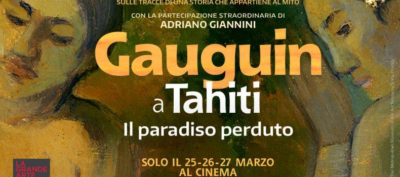 """""""Gauguin a Tahiti. Il Paradiso Perduto"""". Al cinema il 25, 26 e 27 marzo 2019"""