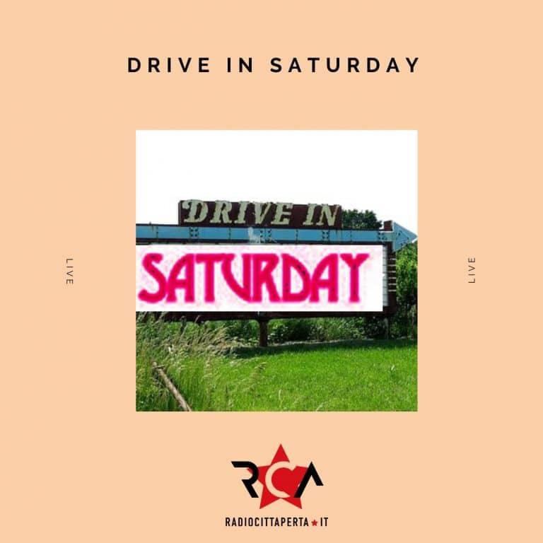 DRIVE IN SATURDAY con ALESSANDRO SGRITTA