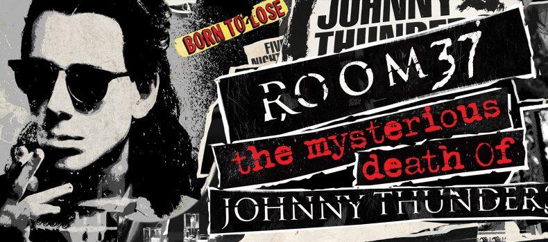 In arrivo Room 37, film sulla misteriosa morte di Johnny Thunders