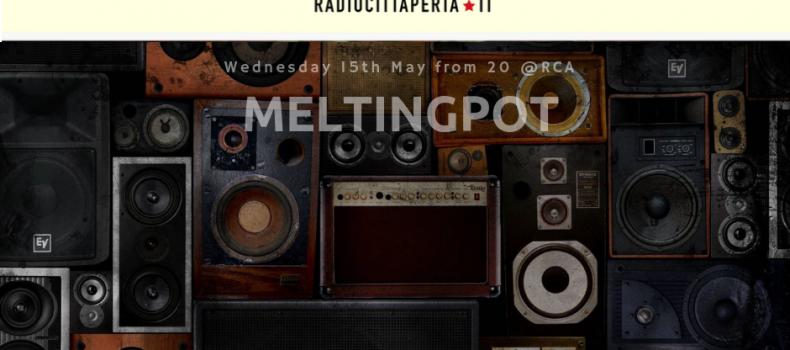 MeltingPot di mercoledì 15 maggio