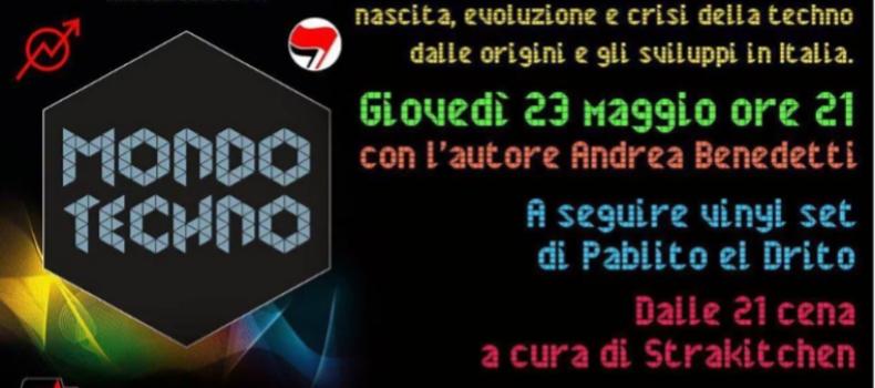 Mondo Techno con Andrea Benedetti e dj set di Pablito el Drito