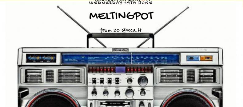 Melting Pot di mercoledì 19 giugno