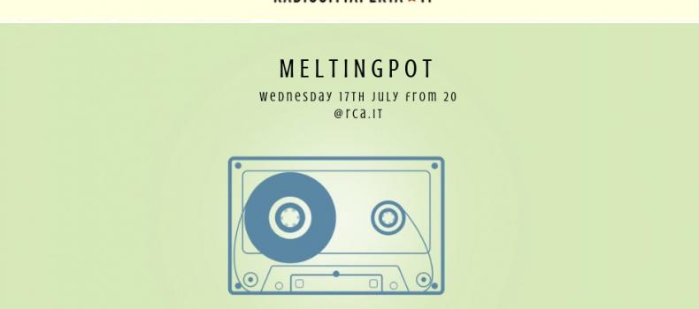 Podcast e playlist di MeltingPot del 17-07-2019