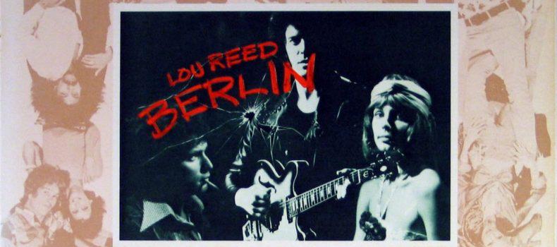 """10 luglio 1973: esce """"Berlin"""" di Lou Reed"""