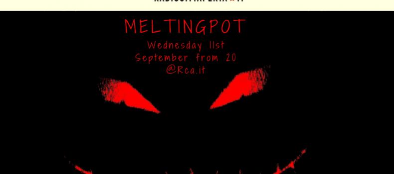 Scaletta e Podcast MeltingPot 11-9-2019