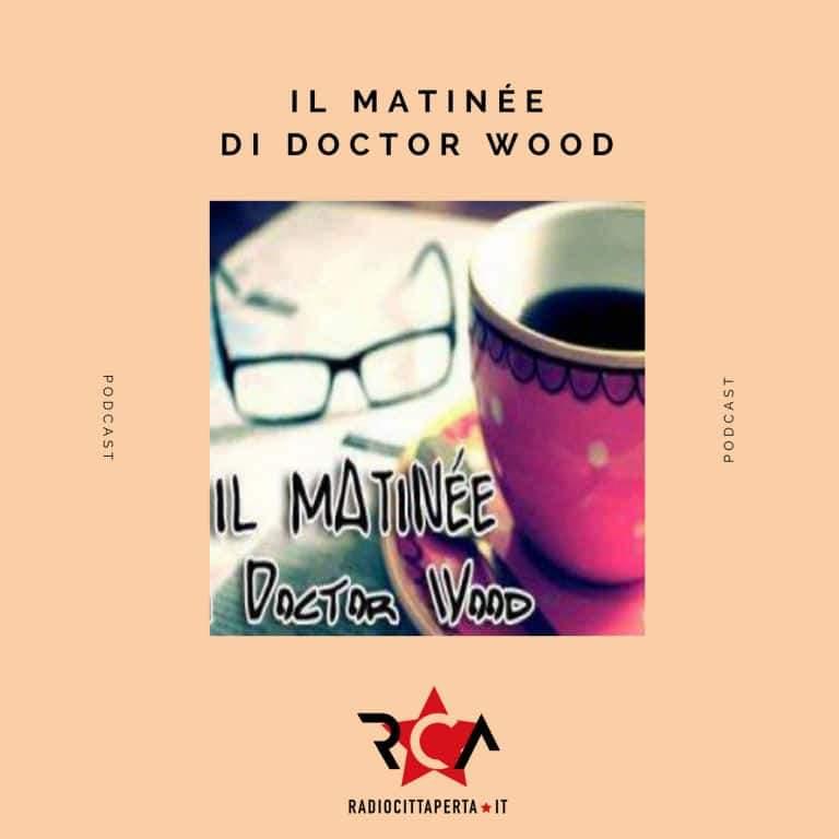 IL MATINÉE DI DOCTOR WOOD con MARCO BOSCO