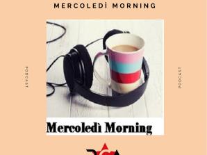 Scaletta e Podcast Mercoledì Morning 14-11-2018